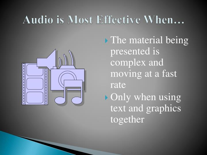 Audio is Most Effective When…