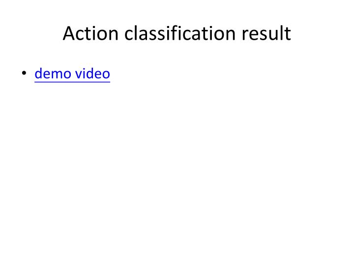 Action classification result