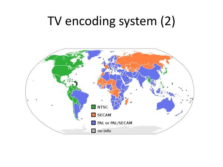 TV encoding system (2)