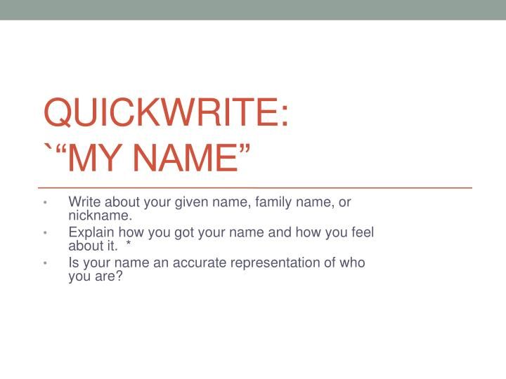 Quickwrite my name