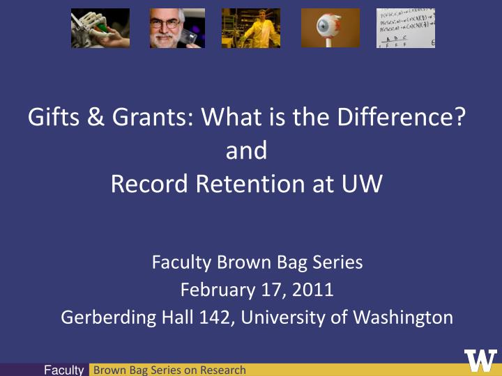 gifts grants what is the difference and record retention at uw n.