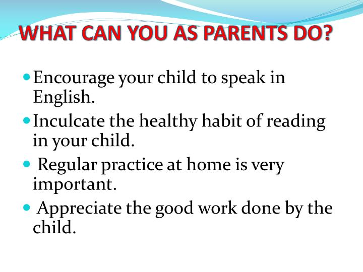 WHAT CAN YOU AS PARENTS DO?