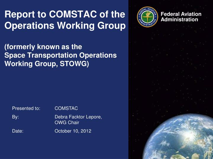 Report to COMSTAC of the Operations Working Group