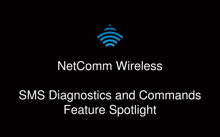 netcomm wireless sms diagnostics and commands feature spotlight n.