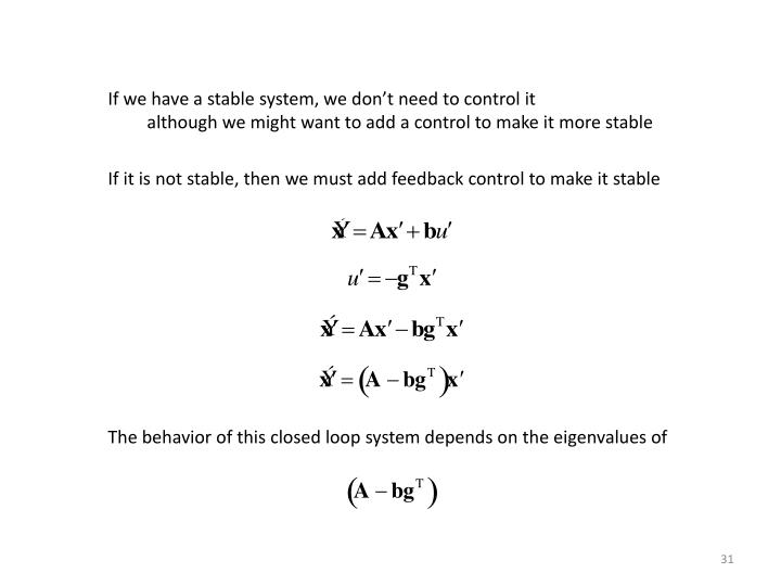If we have a stable system, we don't need to control it