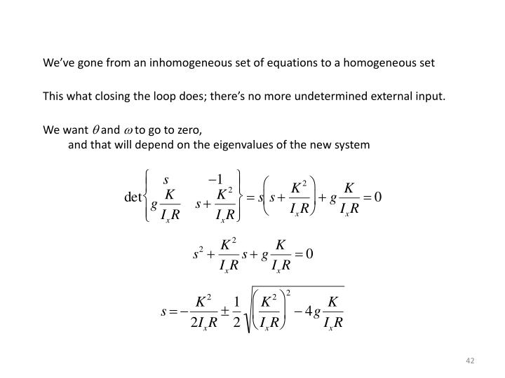 We've gone from an inhomogeneous set of equations to a homogeneous set