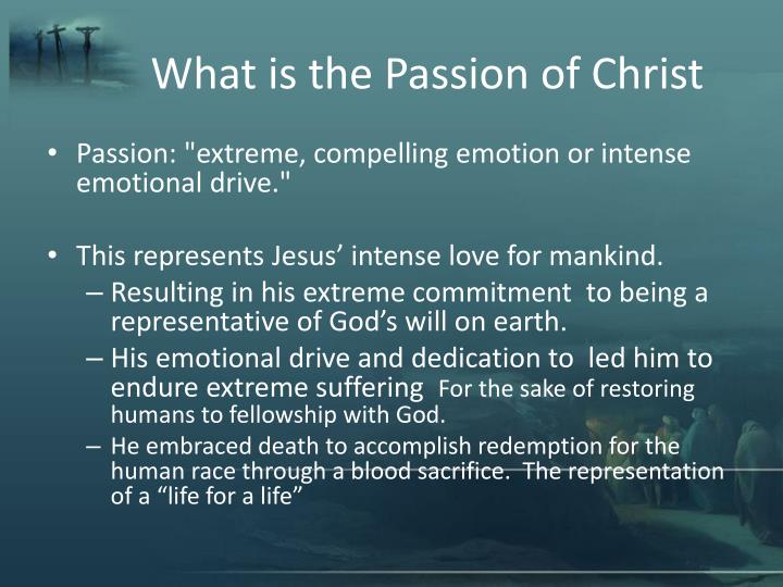 What is the passion of christ