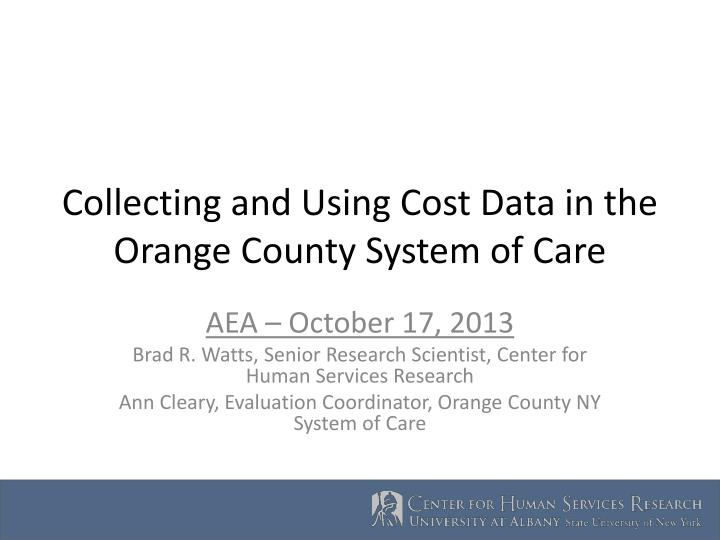 Collecting and Using Cost Data in the Orange County System of