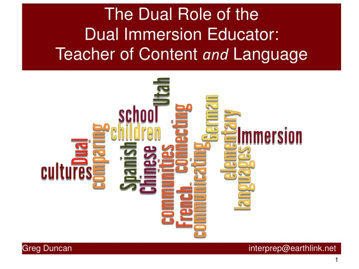 The Dual Role of the