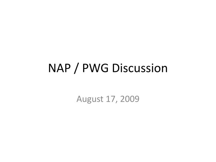 nap pwg discussion