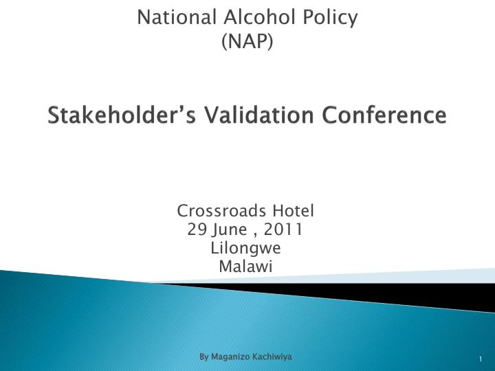 National alcohol policy nap stakeholder s validation conference