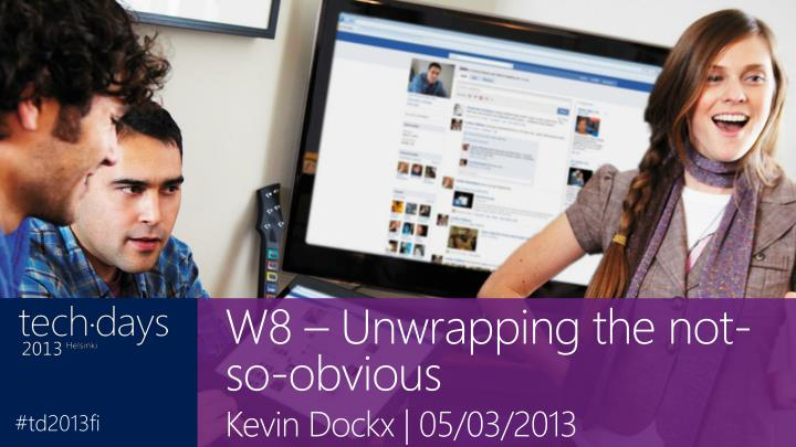 W8 – Unwrapping the not-so-obvious