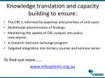 knowledge translation and c apacity building to ensure