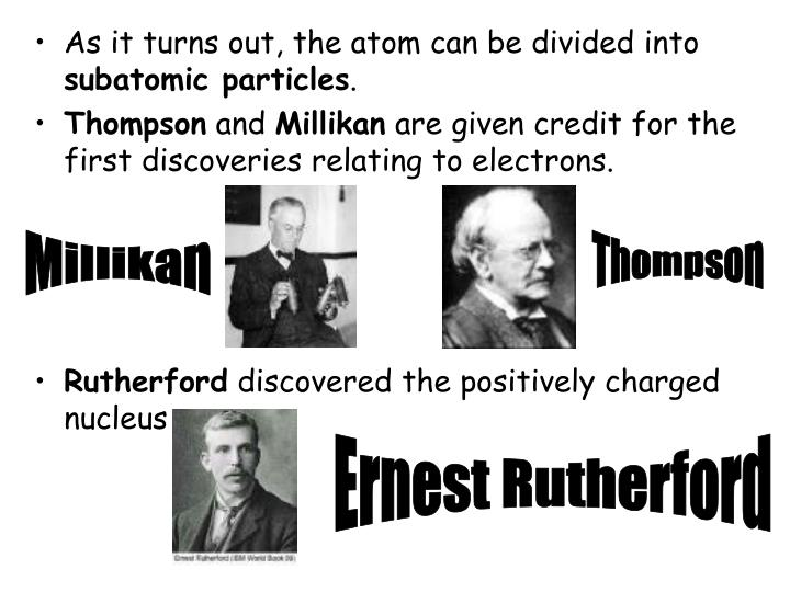 As it turns out, the atom can be divided into