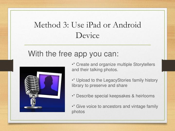Method 3: Use iPad or Android Device