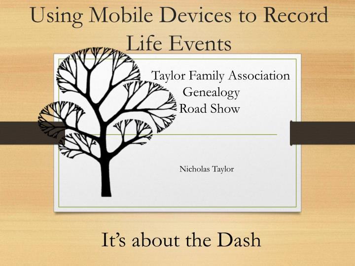 Using mobile devices to record life events