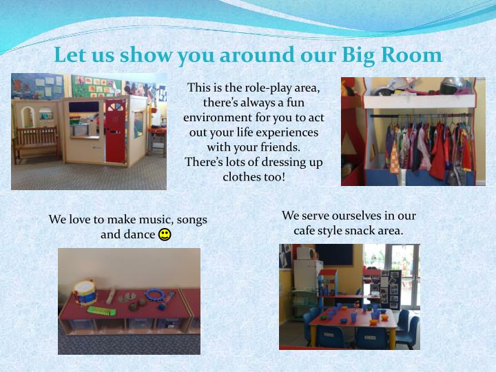 Let us show you around our Big Room