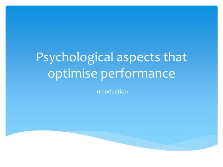 Psychological aspects that optimise performance