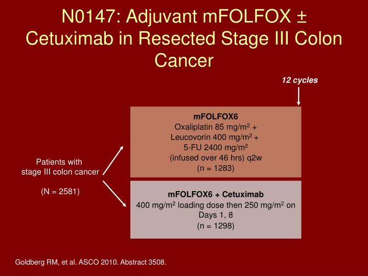 N0147: Adjuvant mFOLFOX ± Cetuximab in Resected Stage III Colon Cancer