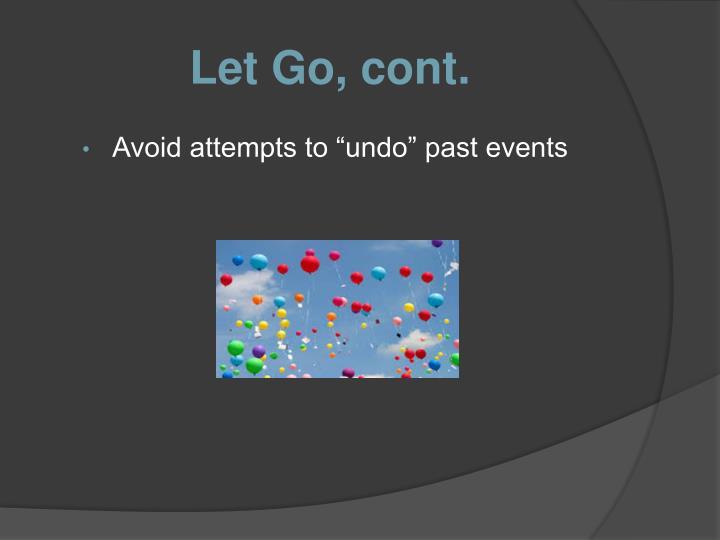 Let Go, cont.
