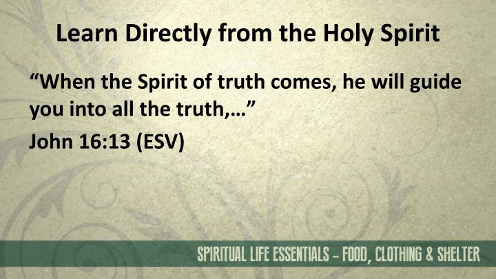 Learn Directly from the Holy Spirit