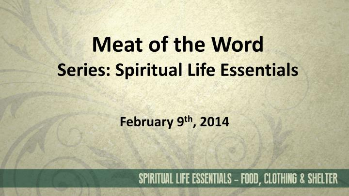 Meat of the word series spiritual life essentials