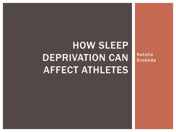 how sleep deprivation can affect athletes n.