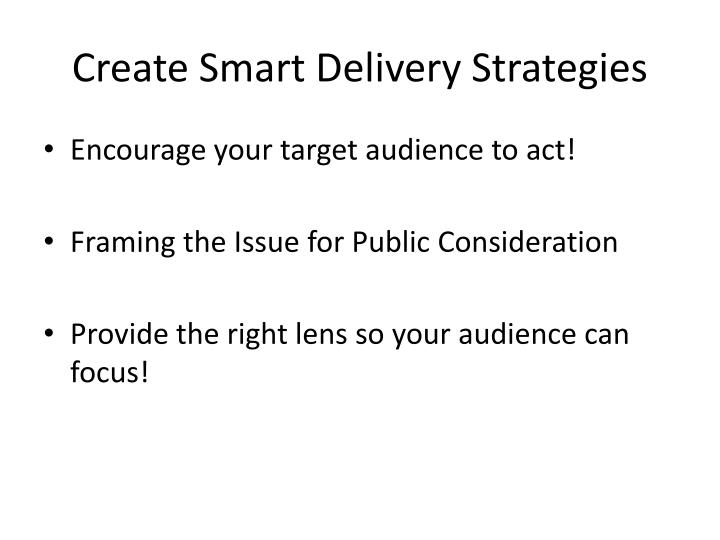 Create Smart Delivery Strategies