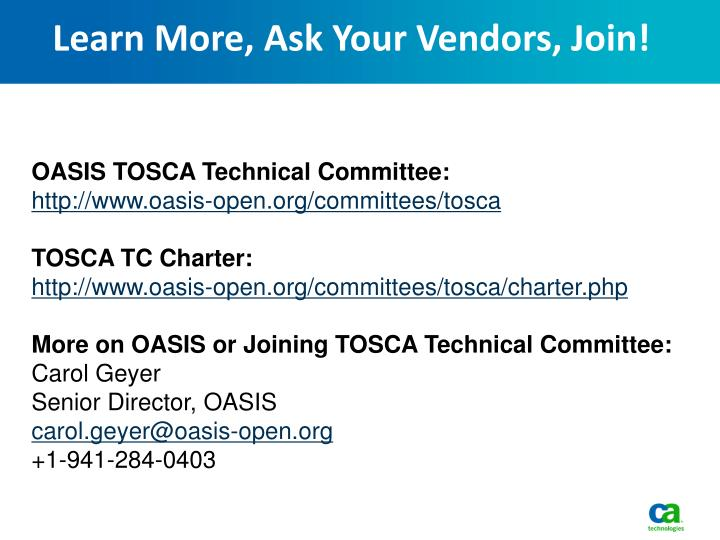 Learn More, Ask Your Vendors, Join!