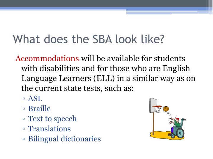What does the SBA look like?
