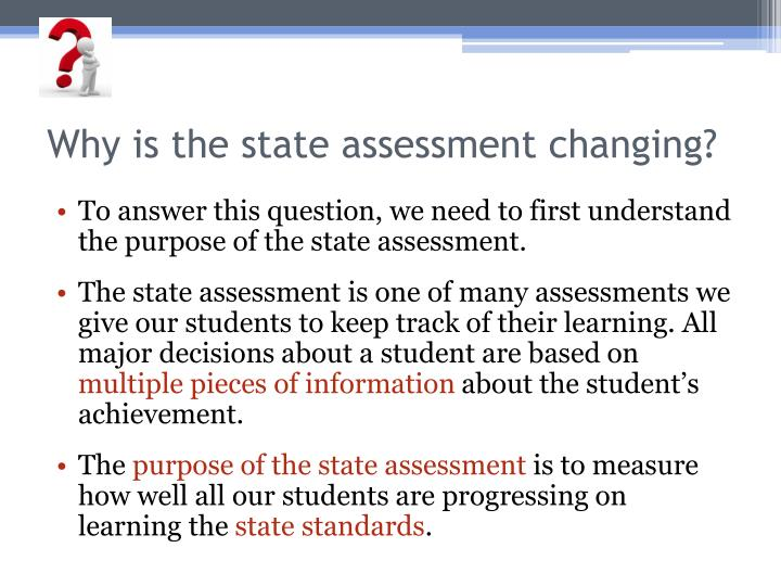 Why is the state assessment changing?