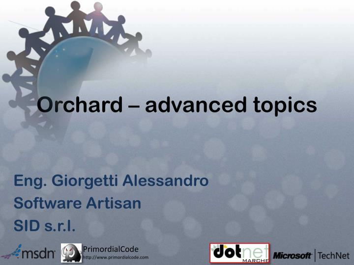 Orchard – advanced topics