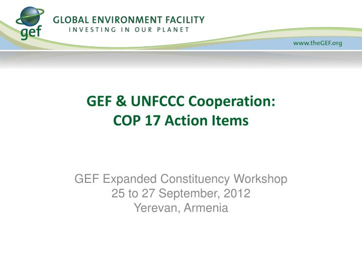 gef unfccc cooperation cop 17 action items n.
