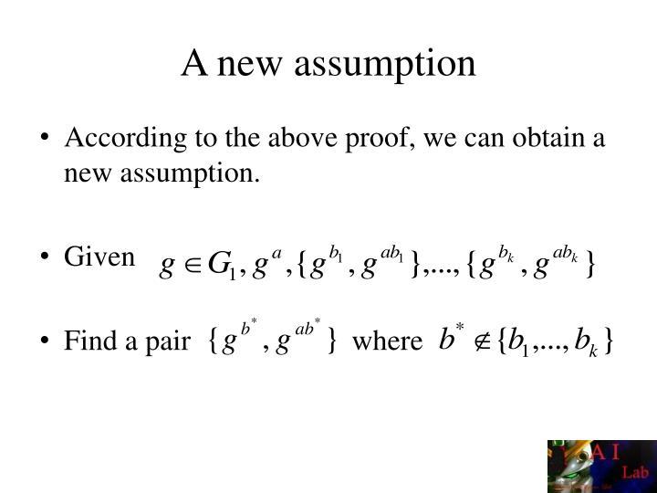 A new assumption