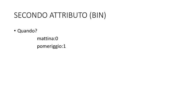 SECONDO ATTRIBUTO (BIN)