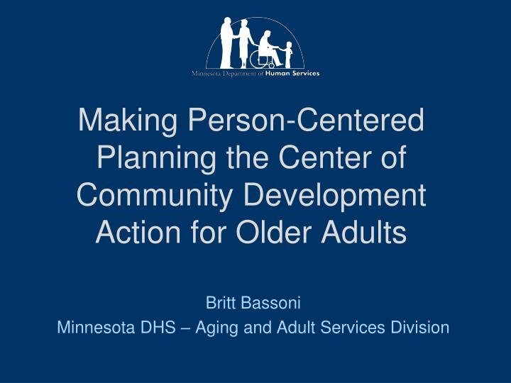 Making person centered planning the center of community development action for older adults