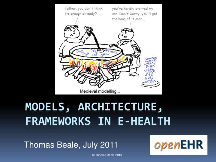 Models architecture frameworks in e health
