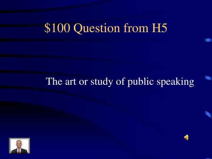 $100 Question from H5