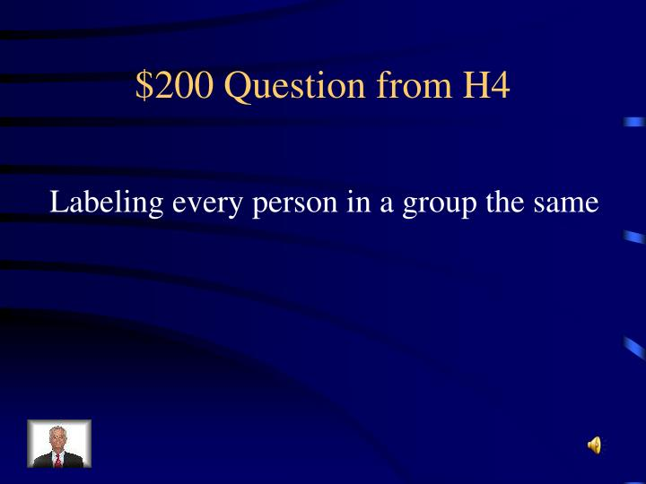 $200 Question from H4