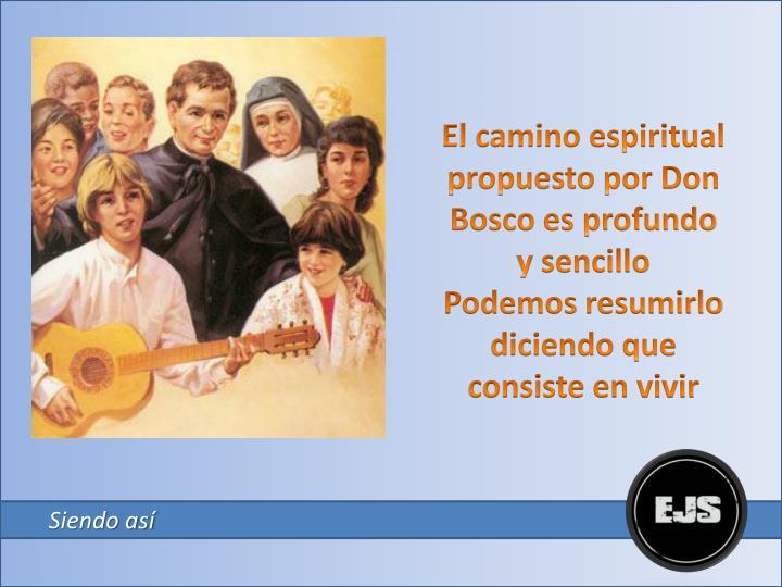 El camino espiritual propuesto por Don Bosco es profundo y