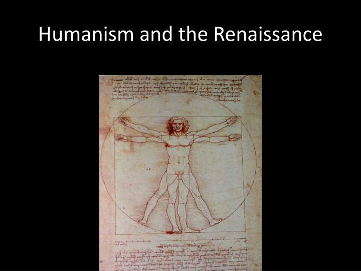 renaissance humanism and the individuals role Renaissance humanism is the study of classical antiquity, at first in italy and then spreading across western europe in the 14th, 15th, and 16th centuries the term renaissance humanism is contemporary to that period — renaissance (rinascimento, rebirth) and humanist.