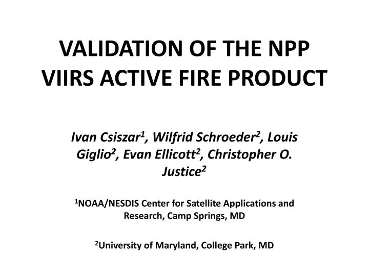 Validation of the npp viirs active fire product