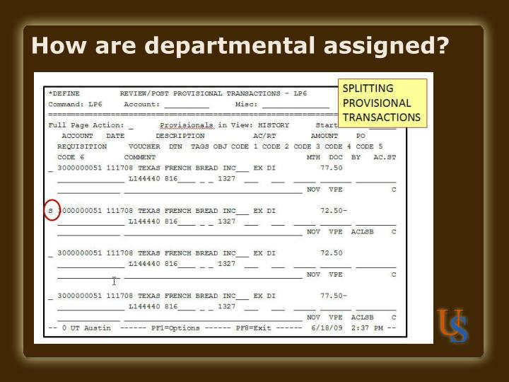 How are departmental assigned?