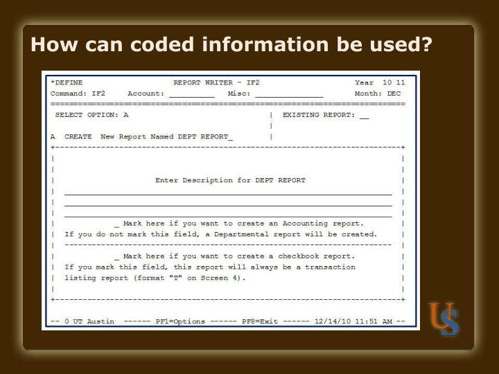 How can coded information be used?