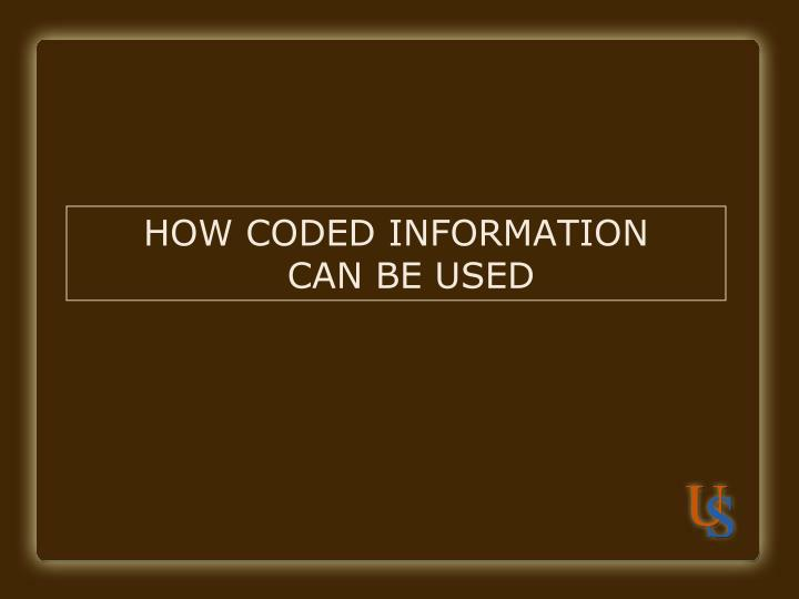 HOW CODED INFORMATION