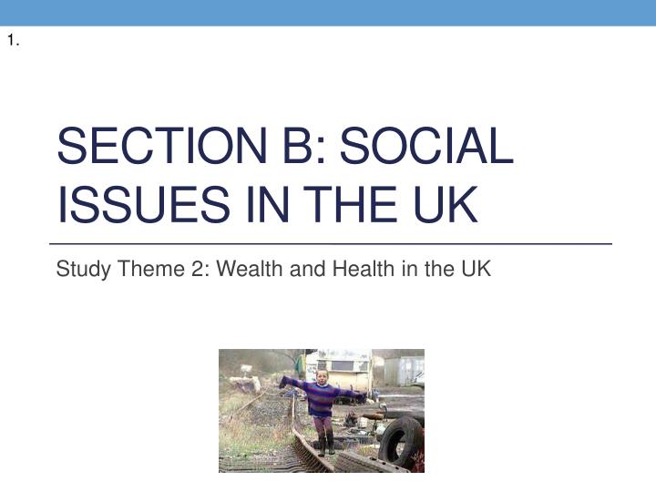 Section b social issues in the uk