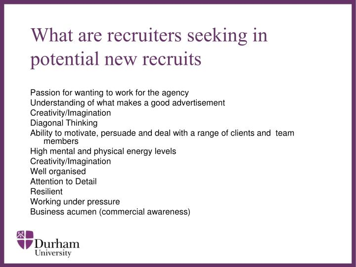 What are recruiters seeking in potential new recruits