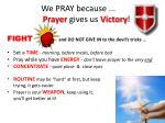 we pray because prayer gives us victory