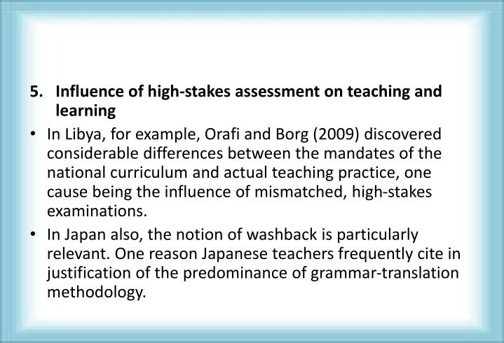Influence of high-stakes assessment on teaching and learning