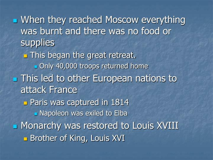 When they reached Moscow everything was burnt and there was no food or supplies